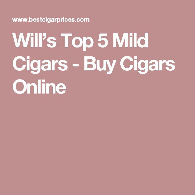 Will's Top 5 Mild Cigars - Buy Cigars Online