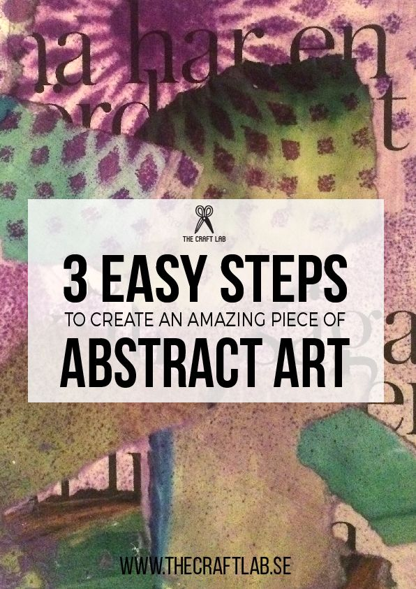 Use these 3 steps to create an amazing piece of abstract art. Check out the full post on www.thecraftlab.se