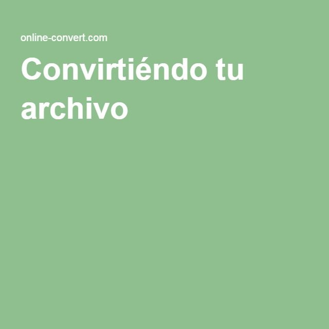 Convirtiéndo tu archivo