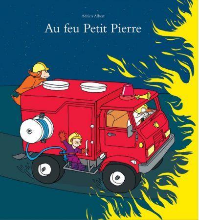 """Catégorie Les Cadets Lauréat : """"Au feu petit pierre"""", d'Adrien Albert  Edition L'Ecole des Loisirs"""