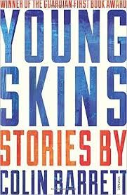 Young skins- Colin Barrett
