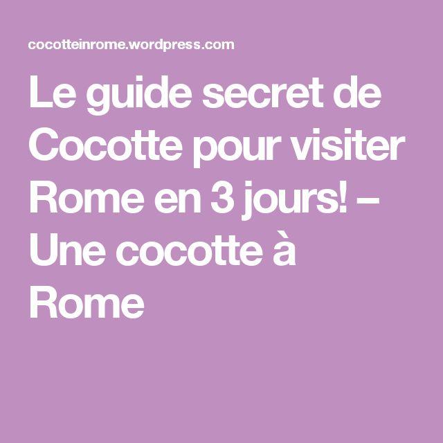 Le guide secret de Cocotte pour visiter Rome en 3 jours! – Une cocotte à Rome