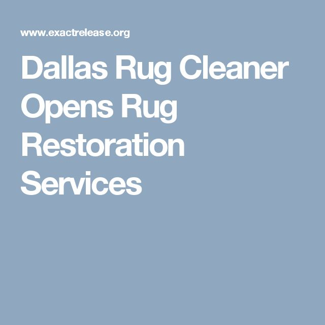 Dallas Rug Cleaner Opens Rug Restoration Services