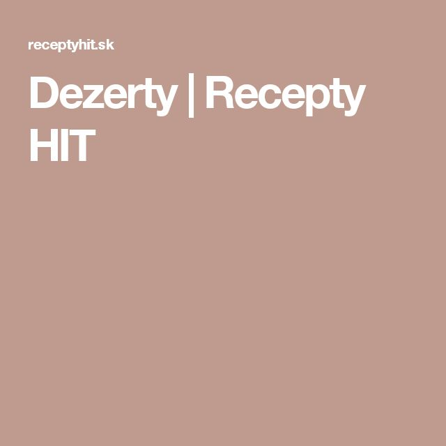 Dezerty | Recepty HIT