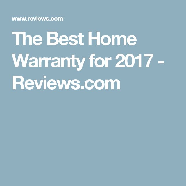 The Best Home Warranty for 2017 - Reviews.com