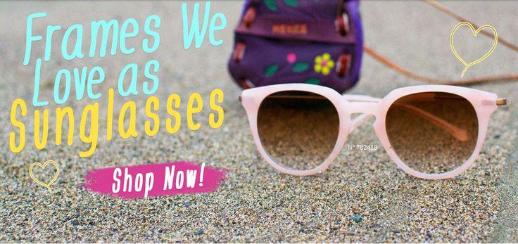 Frames We Love As Sunglasses