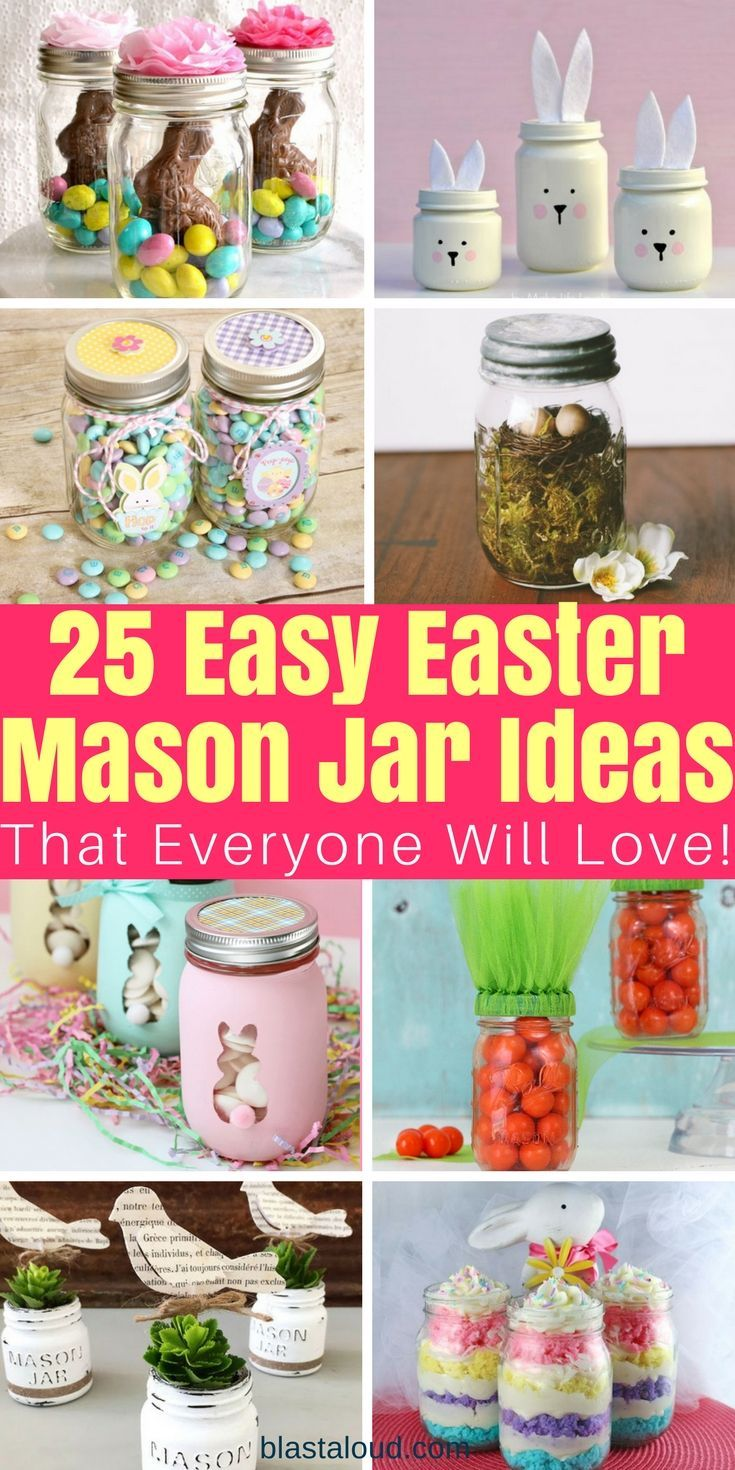 25 Diy Easter Mason Jar Ideas That Everyone Will Love Easter Mason Jars Easter Diy Mason Jar Diy