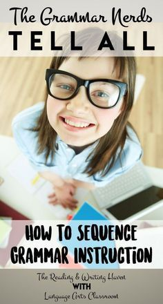 The Grammar Nerds Inform All: Find out how to Sequence Grammar Instruction