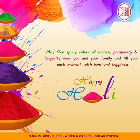 CRI Pumps celebrate this Holi, only with colors and avoid wasting water. Happpy Holi to you and your family. #CRIpumps #residentialpumps #solarpumps