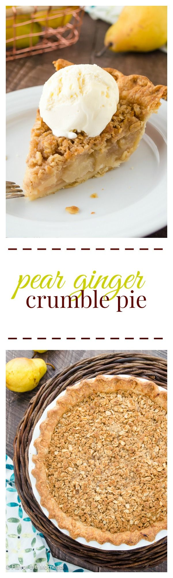 Pear Ginger Crumble Pie Collage | flavorthemoments.com