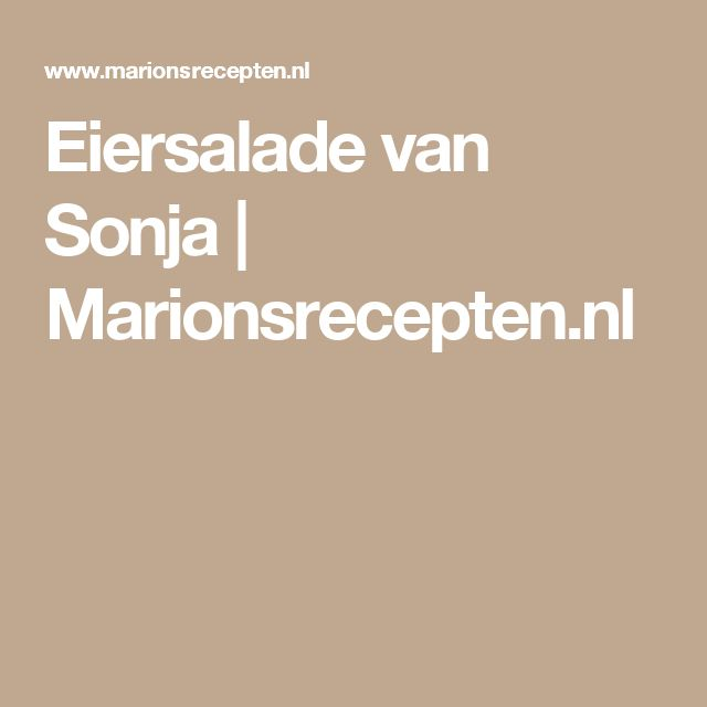Eiersalade van Sonja | Marionsrecepten.nl
