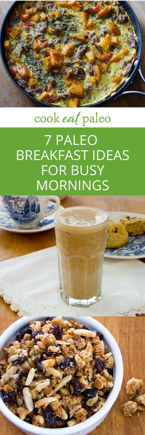 7 Paleo Breakfast Recipe Ideas for Busy Mornings [gluten-free, grain-free} ~ http://cookeatpaleo.com