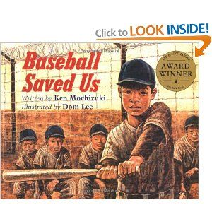 """Baseball Saved Us,"" by Ken Mochizuki. ""During World War II, a young Japanese-American boy and his family are sent to an internment camp after the attack on Pearl Harbor. Despondent in their desolate surroundings, father and son pull the camp together to build a baseball diamond and form a league."""