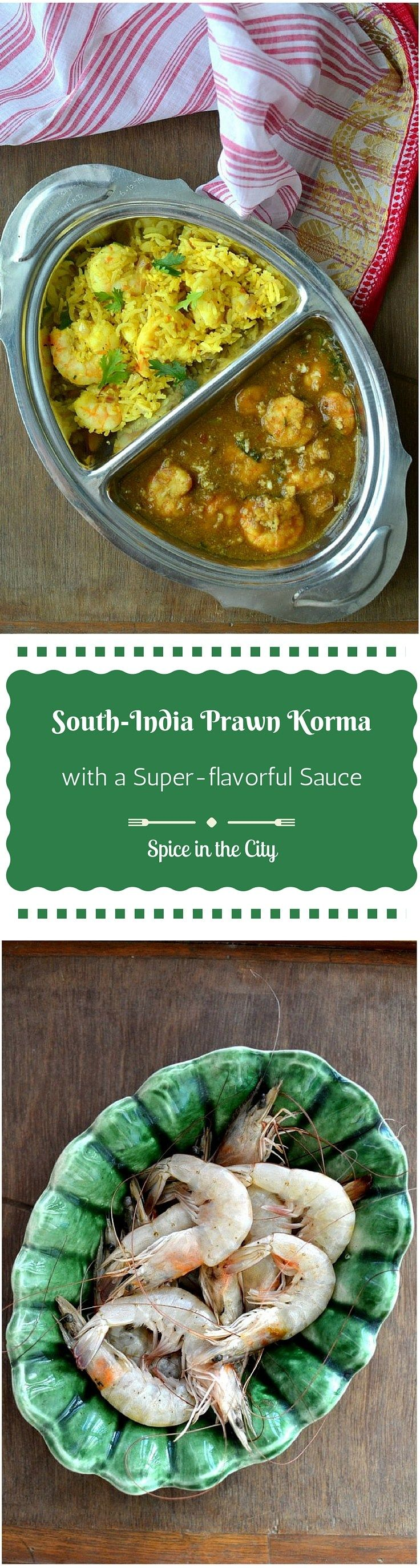 South Indian Prawn Korma: Jumbo prawns cooked in an Exotic super-flavorful South-Indian Sauce!   Spice in the City