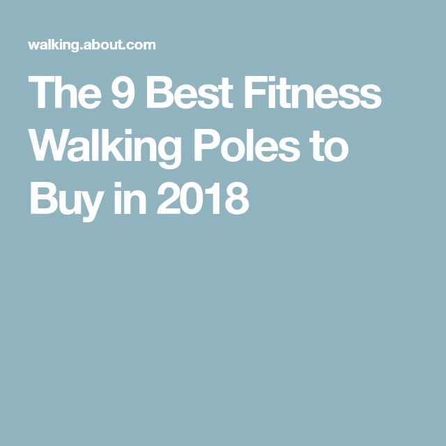 The 9 Best Fitness Walking Poles to Buy in 2018