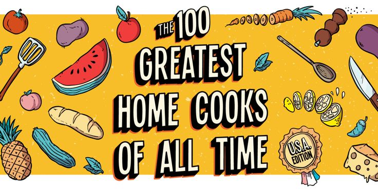 They're pianists, academics, novelists, and cookbook writers. A few of them are even movie stars. But these 100 food-obsessed Americans didn't just cook incredible dinners for themselves—they changed the way we cook ours.
