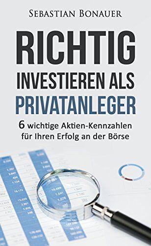 Richtig investieren als Privatanleger: 6 wichtige Aktien-Kennzahlen für Ihren Erfolg an der Börse