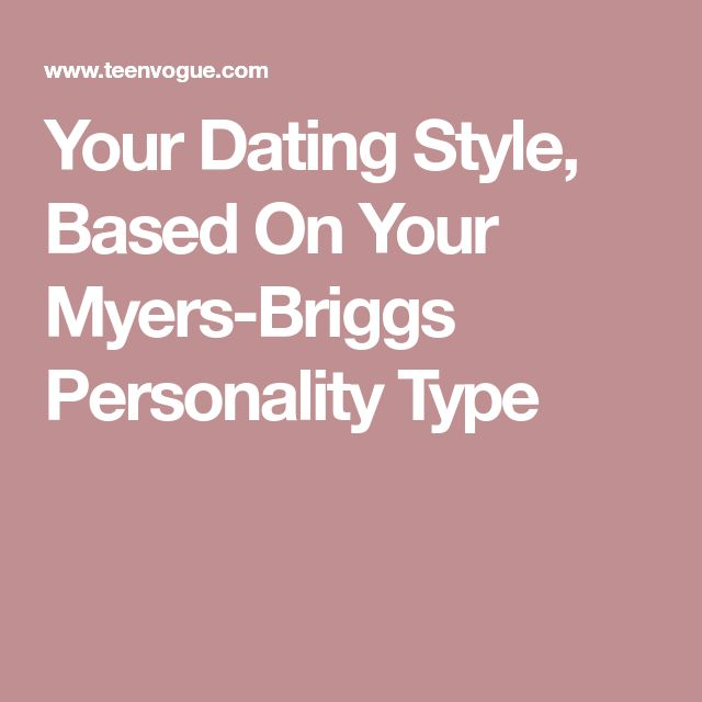 What Happened When I Let Myers-Briggs Dictate My Dating Life
