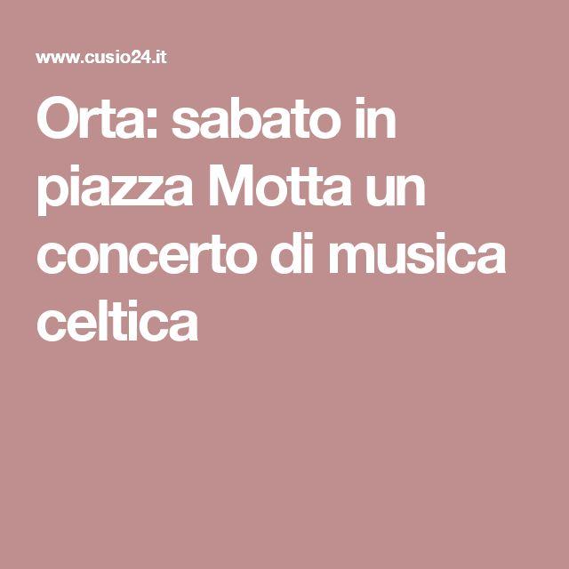 Orta: sabato in piazza Motta un concerto di musica celtica