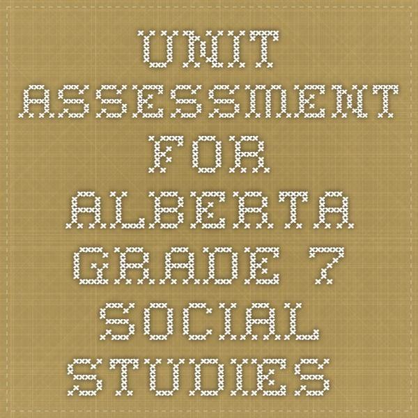 Unit Assessment for Alberta Grade 7 Social Studies