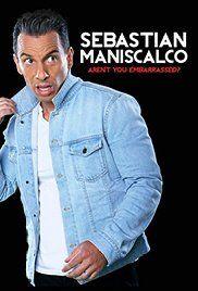 Sebastian Maniscalco: Aren't You Embarrassed? Poster