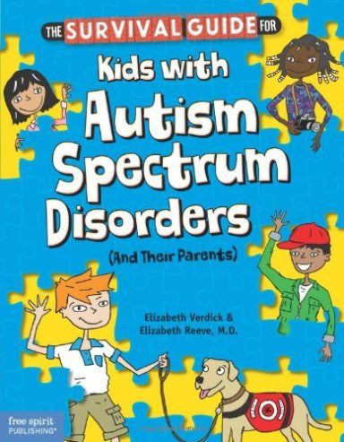 Book: The Survival Guide for Kids with Autism Spectrum Disorders (And Their Parents)