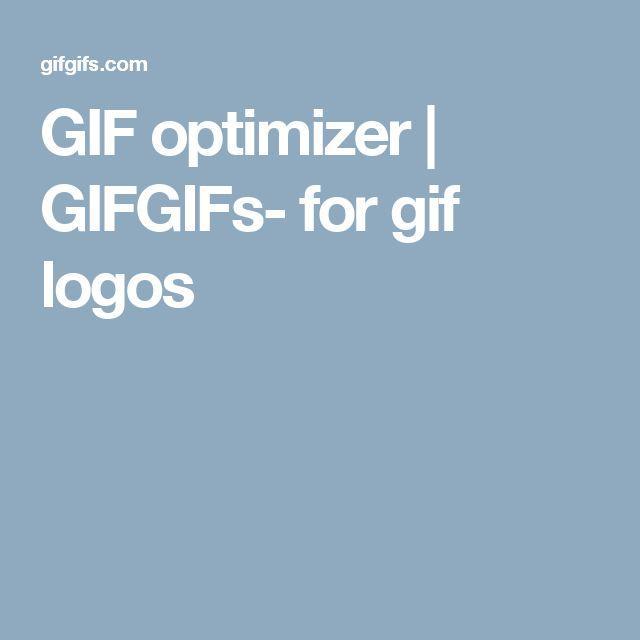 GIF optimizer | GIFGIFs- for gif logos