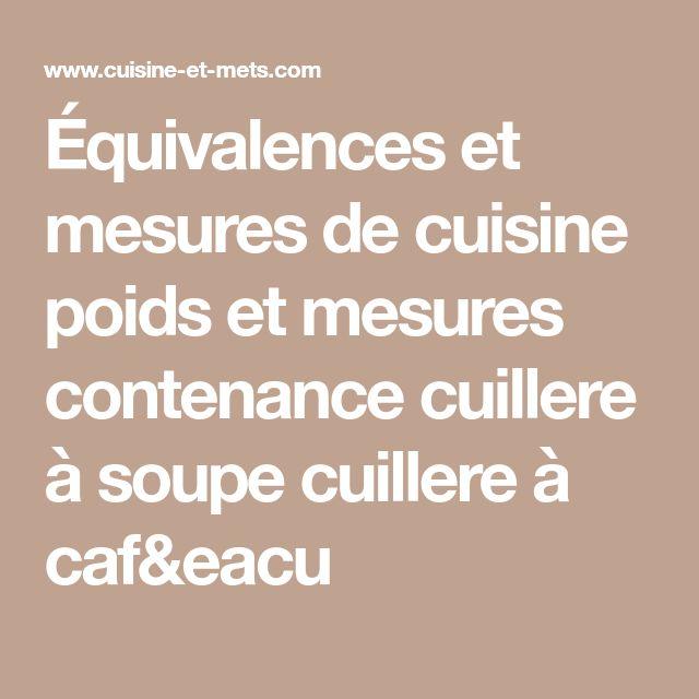 Équivalences et mesures de cuisine poids et mesures contenance cuillere à soupe cuillere à caf&eacu