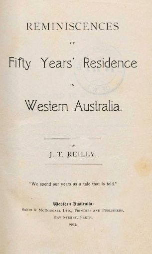 Reminiscences of fifty years' residence in Western Australia, 1903.  http://encore.slwa.wa.gov.au/iii/encore/record/C__Rb1226478__SReminiscences%20of%20fifty%20years%27%20__Orightresult__U__X6?lang=eng&suite=def