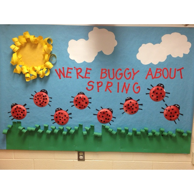 Springtime  preschool bulletin board..noe I have to plan a bug week so I can make this...here comes spring