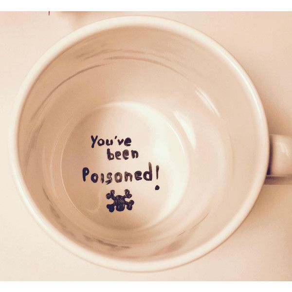 You've Been Poisoned Surprise Mug Funny You've Been Poisoned Hidden... ($19) ❤ liked on Polyvore featuring home, kitchen & dining, drinkware, drink & barware, home & living, mugs, silver, white coffee mugs, outdoor drinkware and water mug