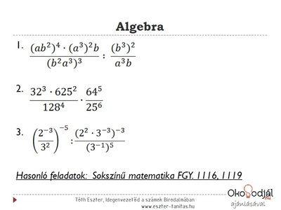 9. osztály - Matek könnyedén és egyszerűen feladatok Algebra- hatványozás- törtek egyszerűsítése