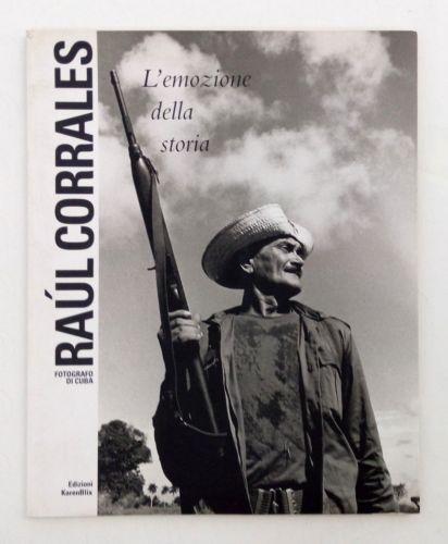 Raul-Corrales-Fotografo-di-Cuba-L-039-emozione-della-storia-Edizioni-KarenBlix-1996