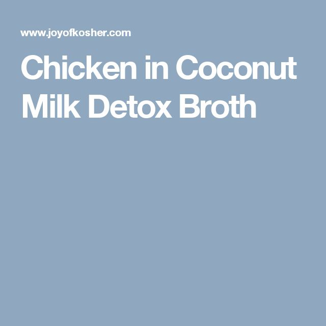 Chicken in Coconut Milk Detox Broth