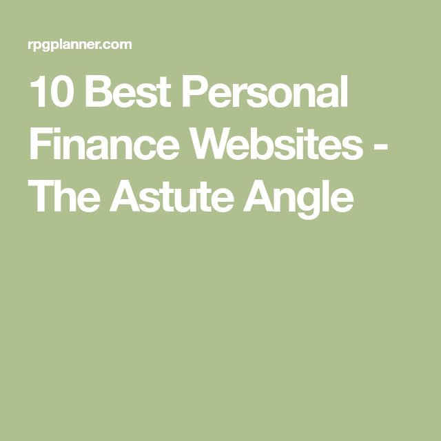 10 Best Personal Finance Websites - The Astute Angle
