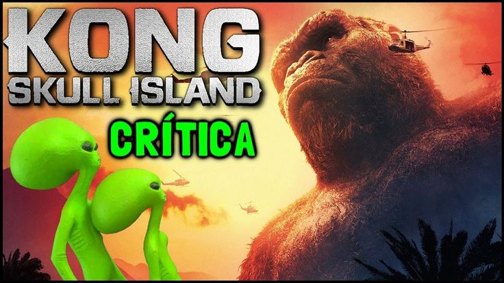 KONG: A ILHA DA CAVEIRA (Kong: Skull Island, 2017) - Crítica