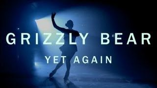 """Grizzly Bear """"Yet Again"""" By Emily Kai Bock [Official Video], via YouTube."""