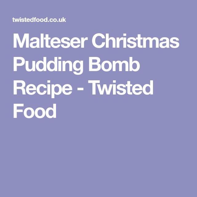 Malteser Christmas Pudding Bomb Recipe - Twisted Food