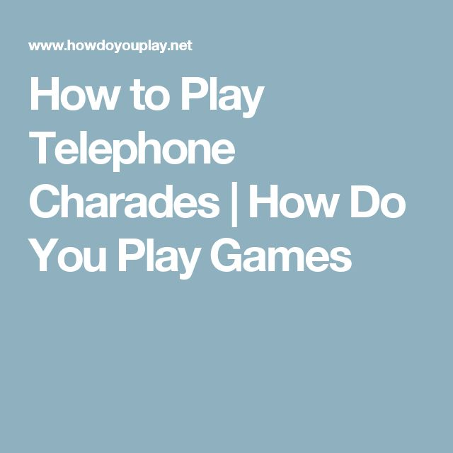 How to Play Telephone Charades | How Do You Play Games