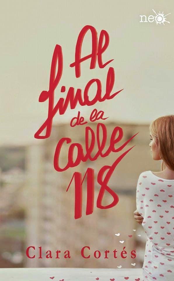 .:::::.Adicción literaria: literatura juvenil.:::::.: Al final de la calle 118 de Clara Cortés
