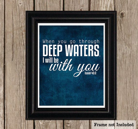 Deep Waters, I will be With YOU, Isaiah Bible Quote, Blue Inspirational Quote Art, Beach Cottage Decor, Nautical Art Print, 8x10