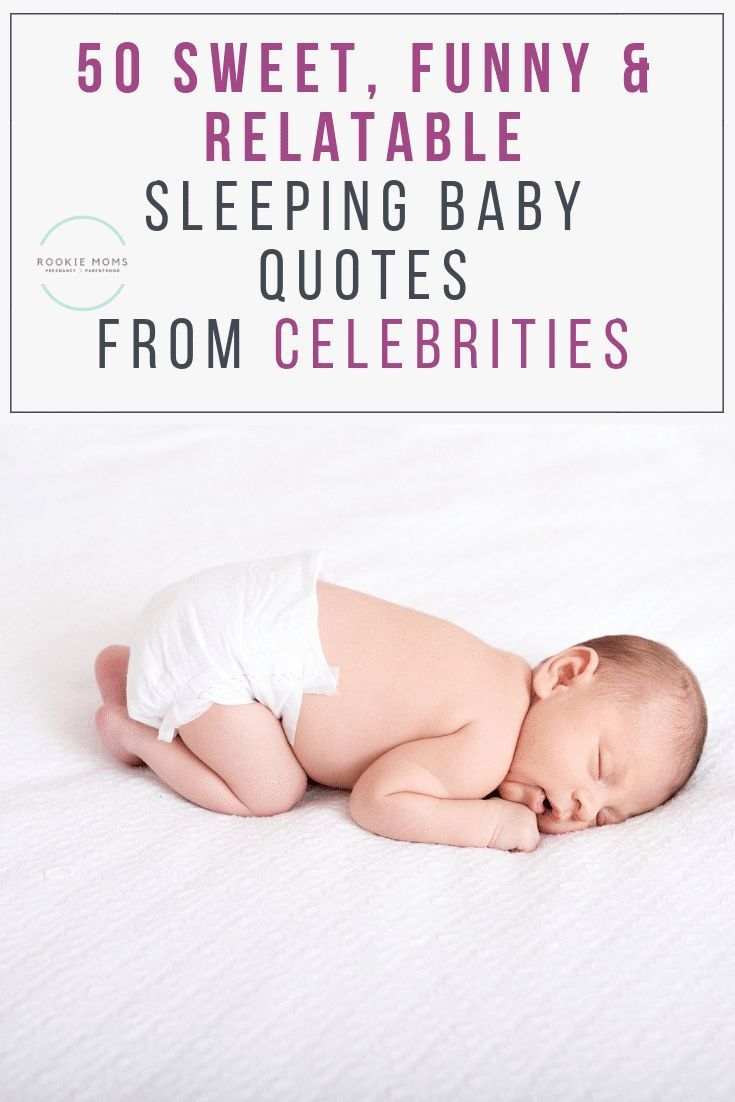 50 Sweet Funny Relatable Sleeping Baby Quotes From Celebrities For Many Parents A Sleeping Baby Is A Li Baby Quotes Sleeping Baby Quotes Funny Baby Quotes