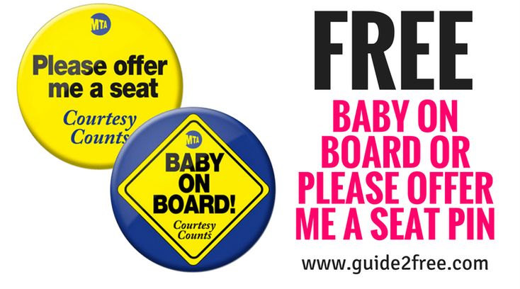 Get aFREE Baby On Board or Please Offer Me A Seat Pin!! To make traveling easier for mothers-to-be, the MTA is offering a free button to encourage fellow subway, bus and train riders to offer a seat to pregnant women. Theyare also offering a free button to encourage fellow riders to offer a seat to the disabled.