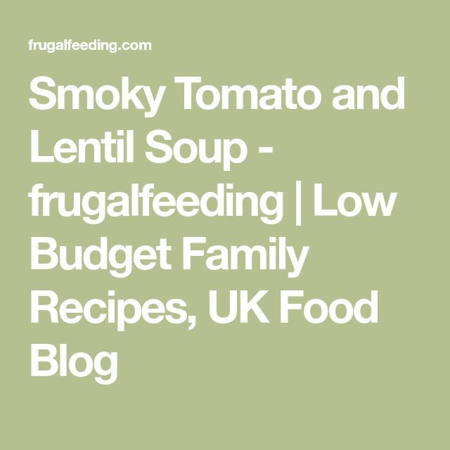 Smoky Tomato and Lentil Soup - frugalfeeding | Low Budget Family Recipes, UK Food Blog