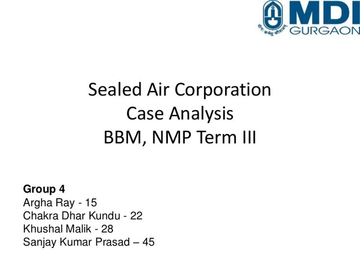 Sealed Air Corporation Case Analysis Bbm Nmp Term Iii Group