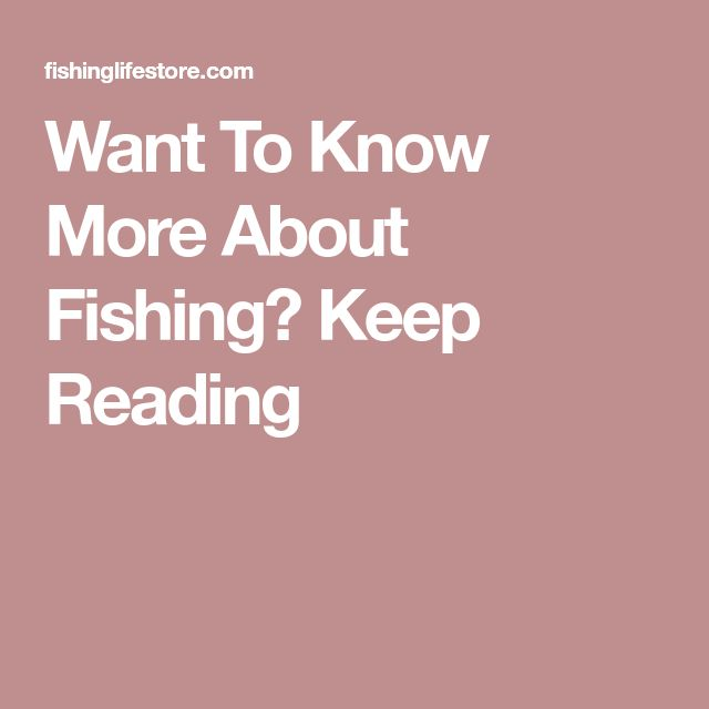 Want To Know More About Fishing? Keep Reading