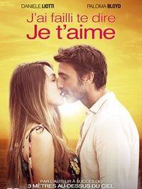 J'ai failli te dire je t'aime (2016) - Films de Lover, films d'amour et comédies romantiques.