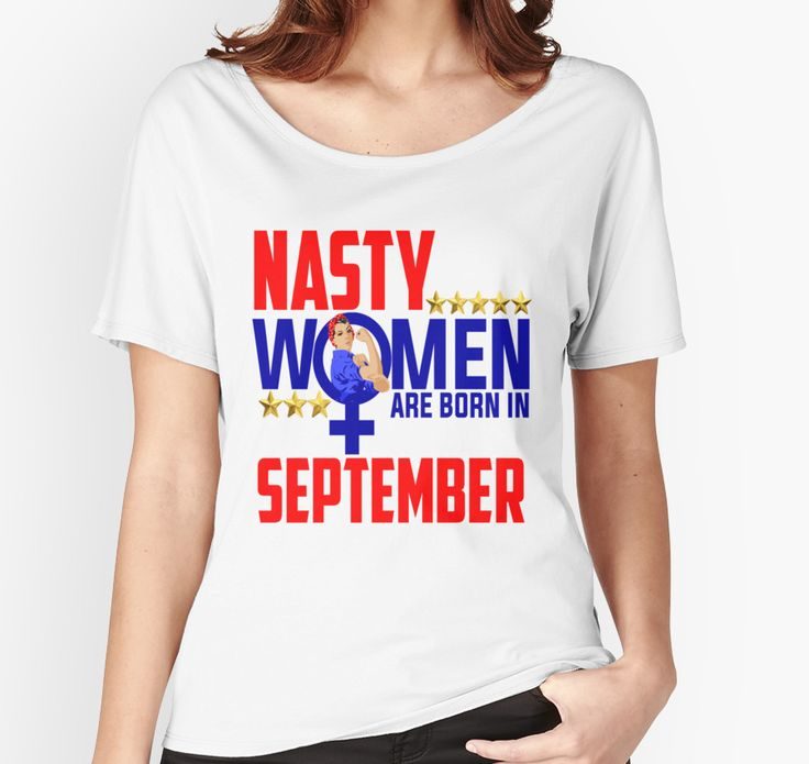 Nasty Women Are Born in September Birthday Rosie The Riveter Patriotic USA Resist by CozyTeesBuffalo