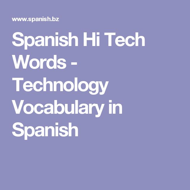 Spanish Hi Tech Words - Technology Vocabulary in Spanish