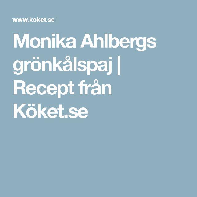 Monika Ahlbergs grönkålspaj | Recept från Köket.se